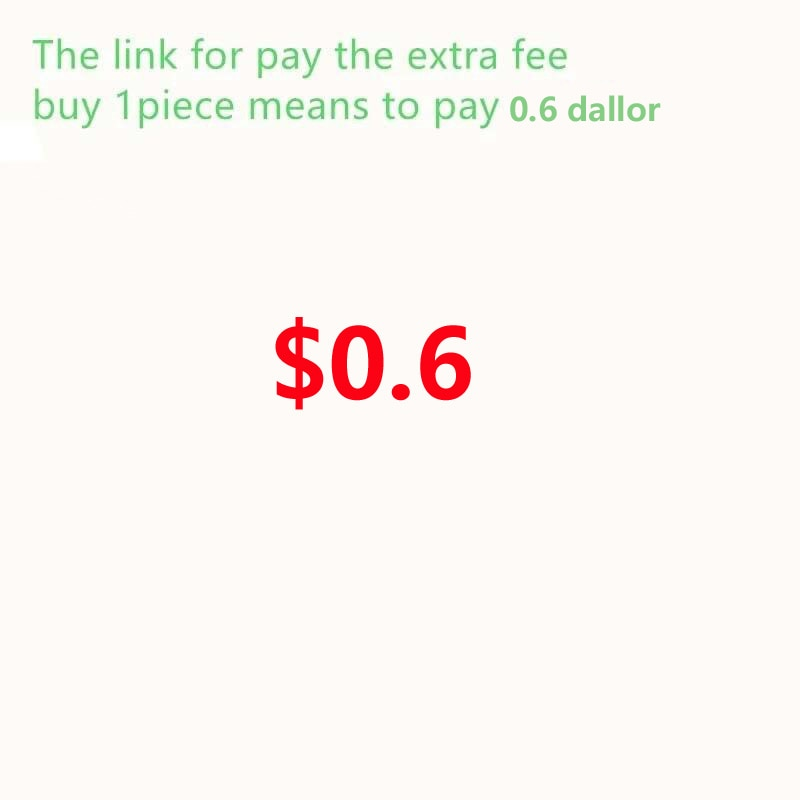 the link for customers to pay the extra fee please choose right quantity to pay 1pc 1 usd wish you a happy shopping in store The Link for Customers to Pay the Extra Fee (Please Choose Right Quantity to Pay 1PC=0.01USD) Wish You A Happy Shopping In Store