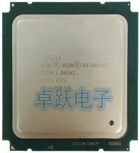 E5-2651V2 Dorigine Intel Xeon E5 2651V2 1.80GHZ 12 Noyaux 30M 105W E5-2651V2 FCLGA2011-3 livraison gratuite E5 2651