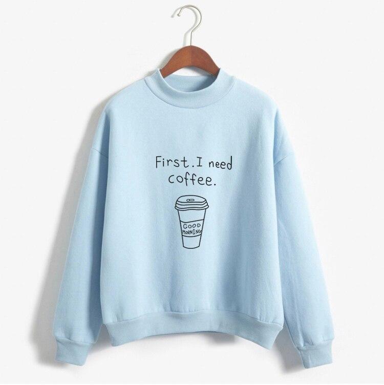 Autumn Winter Women Harajuku Hoodies First I Need Coffee Letter Sweatshirt Long Sleeve Turtleneck Fleece Girls Pullover