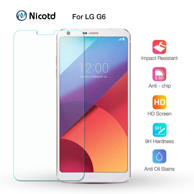 Nicotd Protector de pantalla para LG G6 del teléfono del vidrio de vidrio templado para LG G6 5,7 pulgadas Protector de pantalla G 6 H870 H873 contra arañazos Film