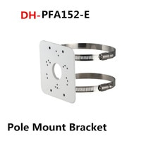 Dahua Pole Mount Bracket PFA152-E Material: Aluminum Pole Mount Bracket Neat & Integrated design Camera Bracket PFA152-E