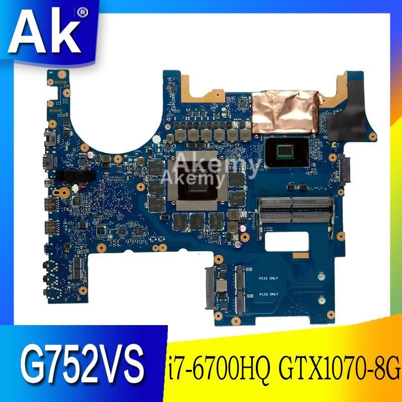 Get AK ROG G752VS Laptop motherboard For Asus G752V G752 G752VM G752VMK G752VS G752VSK Test original mainboard i7-6700HQ GTX1070-8G