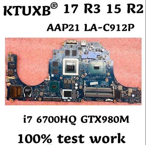 Aap21 LA-C912P para dell alienware 17 r3 15 r2 notebook placa-mãe cpu i7 6700hq gtx980m 8g ddr4 100% trabalho de teste