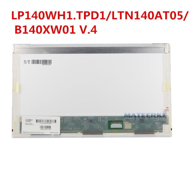 14 pulgadas 1366*768 30pin conector derecho portátil LCD pantalla LTN140AT05 LP140WH1. TPD1 B140XW01 V.4