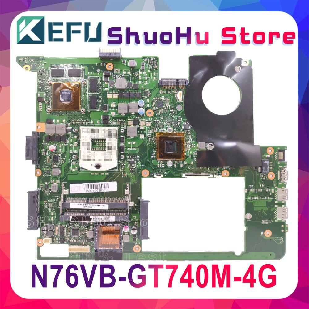 KEFU Para ASUS N76VB N76VJ N76VM N76V N76 GT740M/4 gb laptop motherboard testado 100% trabalho original mainboard