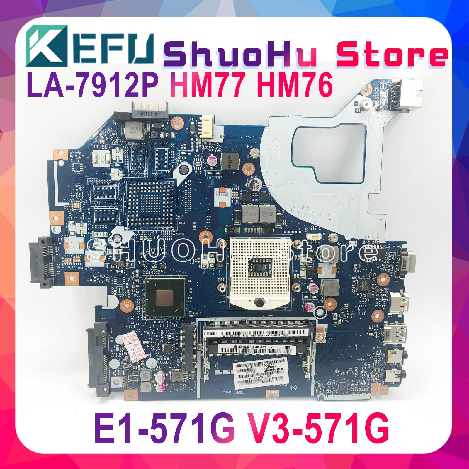KEFU LA-7912P placa madre para ACER E1-571 V3-571 E1-531 E1-571G NV56R placa base de computadora portátil Q5WTC Q5WVH Q5WV1 LA-7912P HM77/76 de prueba
