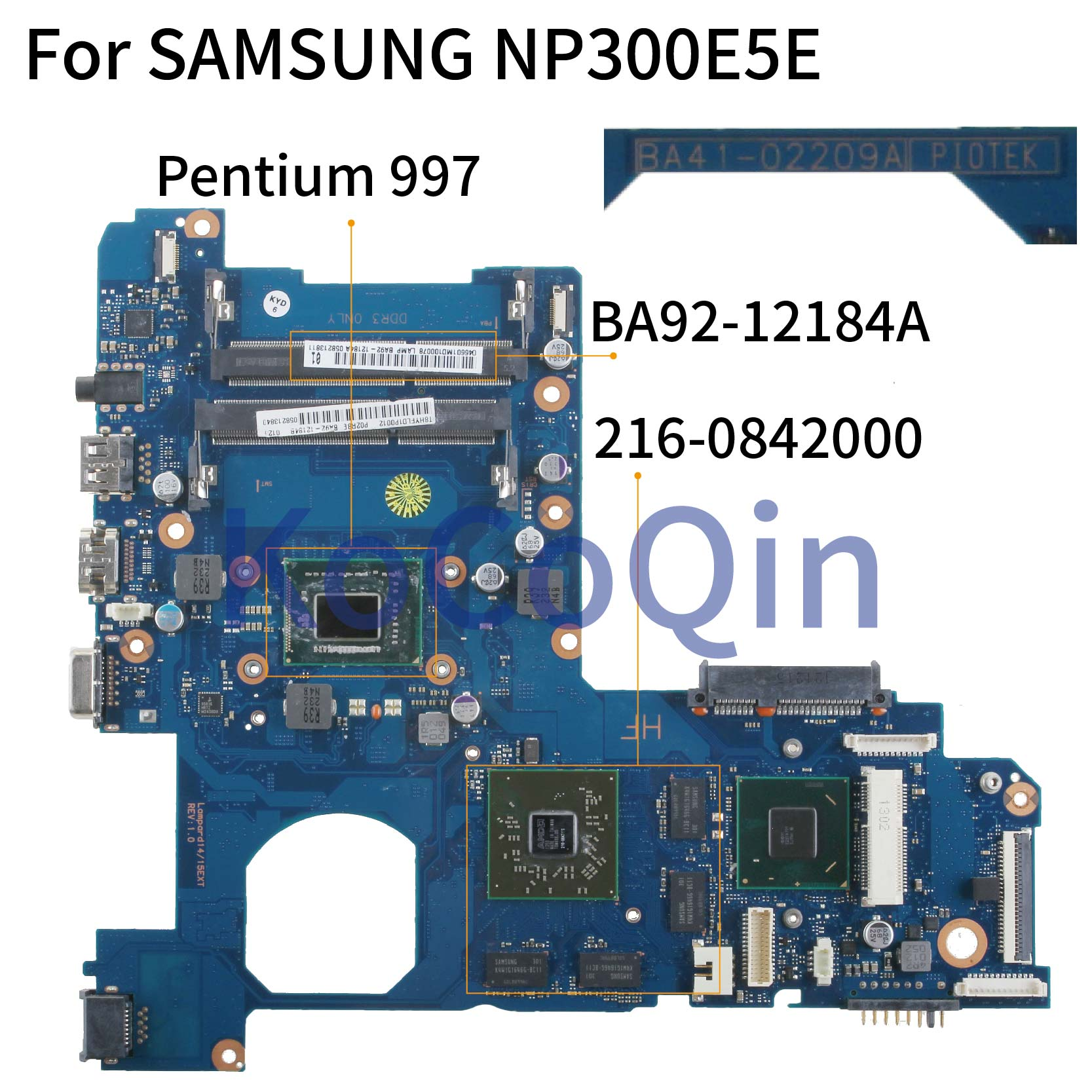 KoCoQin اللوحة الأم لأجهزة الكمبيوتر المحمول سامسونج NP300E5E BA41-02209A BA92-12184A بنتيوم 997 216-0842000 SJTNV