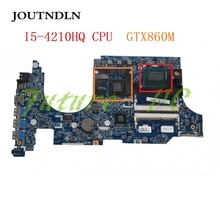 JOUTNDLN FOR Acer VN7-591G VN7-591 Laptop Motherboard I5-4210HQ CPU GTX860M GPU NB.MQL11.006 NBMQL11006 448.02W03.0011 Test work