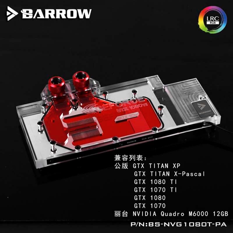 Bloque de agua Barrow BS-NVG1080T-PA GPU para Founder ver.GTX 1080TI/1080/1070Ti/1070/nuevo TiTan X   Enfriador Leadtek NVIDIA Quadro M6000