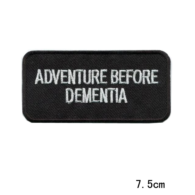 2019 new 10 pcs Adventure Before Dementia funny slogan embroidered applique iron-on patch
