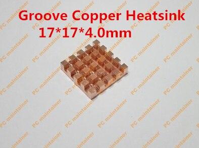 Livraison gratuite 10 pièces dissipateur thermique en cuivre à rainure Ultra-mince pour RAM MOS dissipateur thermique routeur modem à fibers optiques radiateur pour ordinateur portable 17*17*4.0mm