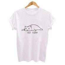 Niet Vandaag Leuke Kat Print Vrouwen Tshirt Casual Grappige T-shirt Voor Lady Girl Top Tee Hipster Vrouwen Kleding