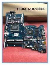 854960-001 854960-601 BDL51 LA-D713P 15-BA systemboard para HP 15-BA placa base de computadora portátil con A10-9600 cpu