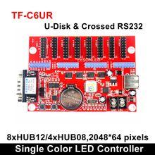Contrôleur daffichage TF-C6UR Led couleur simple, carte daffichage Led Monochrome et double couleur P4.75 P 7.62 P10 pour tableau daffichage numérique