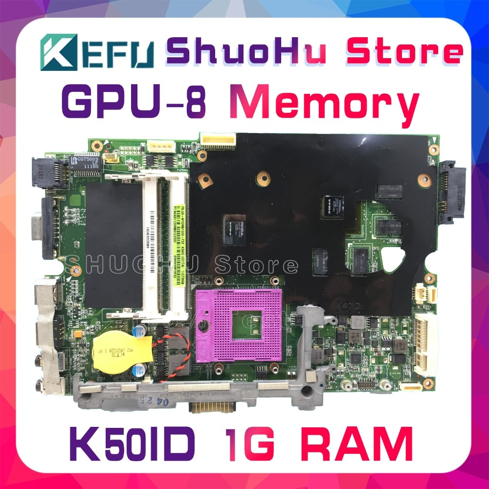 KEFU For ASUS K50I K50ID K40ID X50DI K50IE X5DI 1GB Video 8 Memory laptop motherboard tested 100% work original mainboard