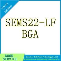 1PCS/LOT SEMS22-LF SEMS22 BGA LCD Chip