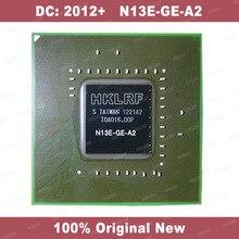 100% Original N13E-GE-A2 DC 2012 + BGA Chipset IC Chip N13E-GE-A2 TOP Qualität Freies Verschiffen