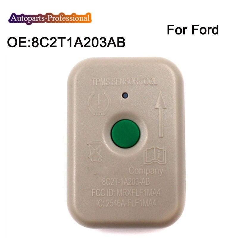 Coche 8C2T1A203AB nueva TPMS Tire Presure Monitor Sensor herramienta de activación para Ford 8C2Z-1A203-A TPMS-19 TPMS19