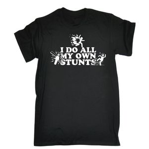 I Do All My Own Stunts Funny Joke Adrenaline Accident T-SHIRT Birthday Awesome  2017 Summer MeS T Shirt Fashion
