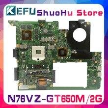 KEFU For ASUS N76VM N76V N76VZ N76VJ GT650M 2GB/Video laptop motherboard tested 100% work original mainboard