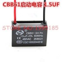 10 Pcs/Lot CBB61 +-5% 1.5 uF 450 V/AC CBB condensateurs le condensateur de démarrage du ventilateur condensateur de démarrage du moteur