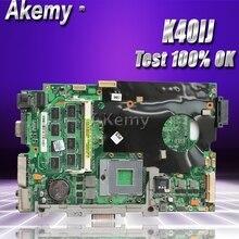 Akemy K40IJ carte mère Dordinateur Portable pour For Asus K40IJ K50IJ K60IJ X5DIJ K40AB K50AB K40 K50 Test carte mère dorigine