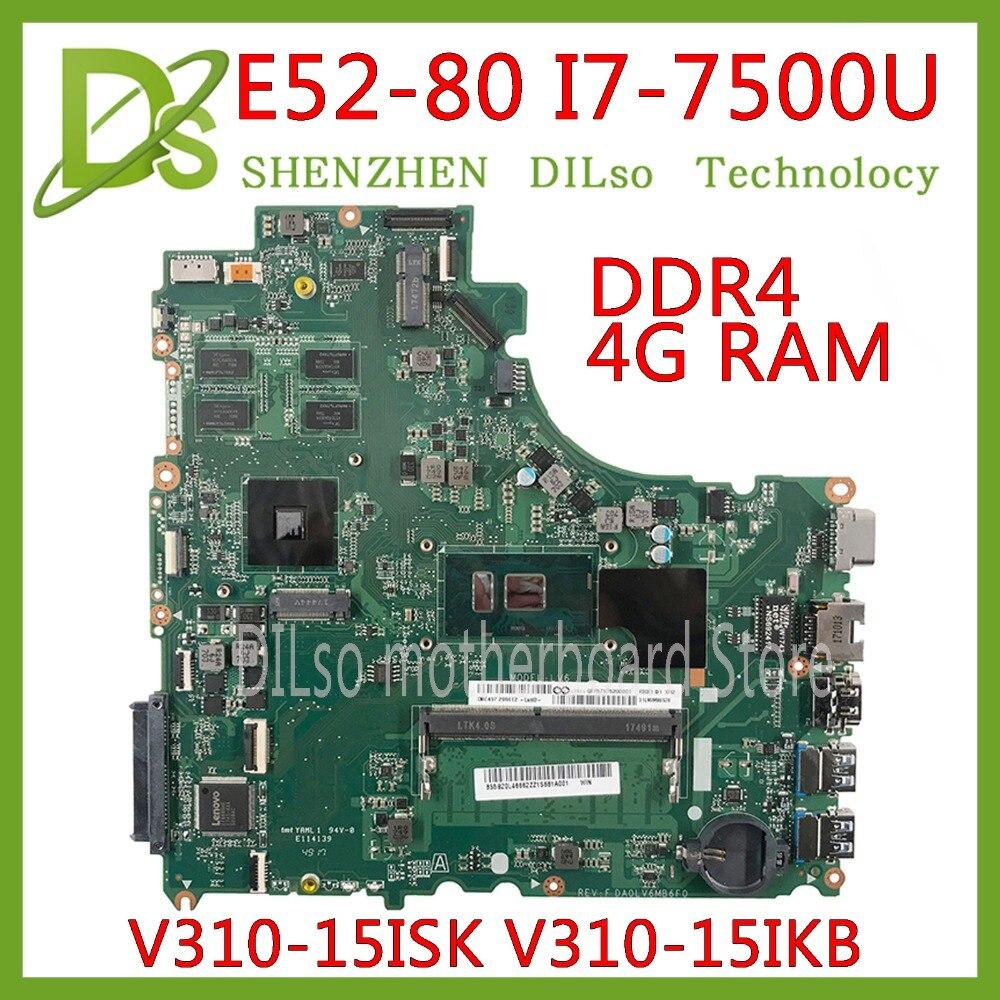 KEFU DA0LV6MB6F0 para Lenovo E52-80 V310-15ISK V310-15IKB V310-15 placa base I7-7500U CPU en baord 4 GB DDR4 prueba 100% original