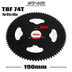 T8F 74 t Dente 35mm Coroa Traseira Para 2 tempos Mini Moto Quad ATV Sujeira Pit Pocket Bike Chopper 47CC 49CC
