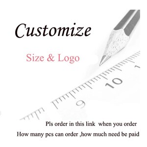 Customize  any size and LOGO or other extra fee to pay