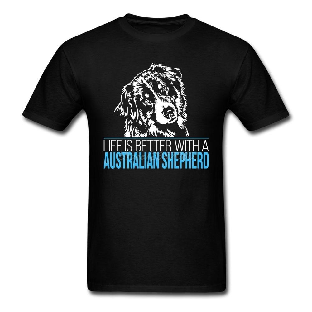 Leben ist besser mit einem AUSTRALIAN SHEPHERD T Shirt Kurzarm herren T-shirts Hip Hop Auto Styling Baumwolle Crewneck männer Shirts