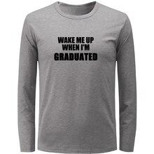 IDzn nouveau Style réveillez-moi quand je suis diplômé lettre à manches longues t-shirt hommes garçon décontracté T-shirts Multi couleur T-shirts pour les vacances
