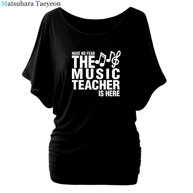 Футболка с надписью «Have No Fear The Music Teacher Is Here», новинка, забавная футболка, женская одежда, повседневные топы с рукавами «летучая мышь», женски...