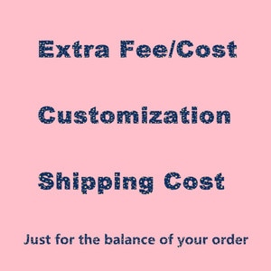 For Pay the Price Difference Only ( Shipping fee, Customized fee ) Extra Fee