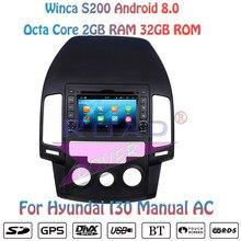 Winca S200 Android 8.0 Araba Multimedya DVD OYNATICI Autoradio Hyundai I30 Manuel AC Stereo GPS Navigasyon Automagnitol Iki Din