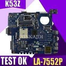 XinKaidi K53Z 노트북 마더 보드 ASUS K53TA K53TK K53T K53 K53Z 테스트 메인 보드 LA-7552P REV1.0