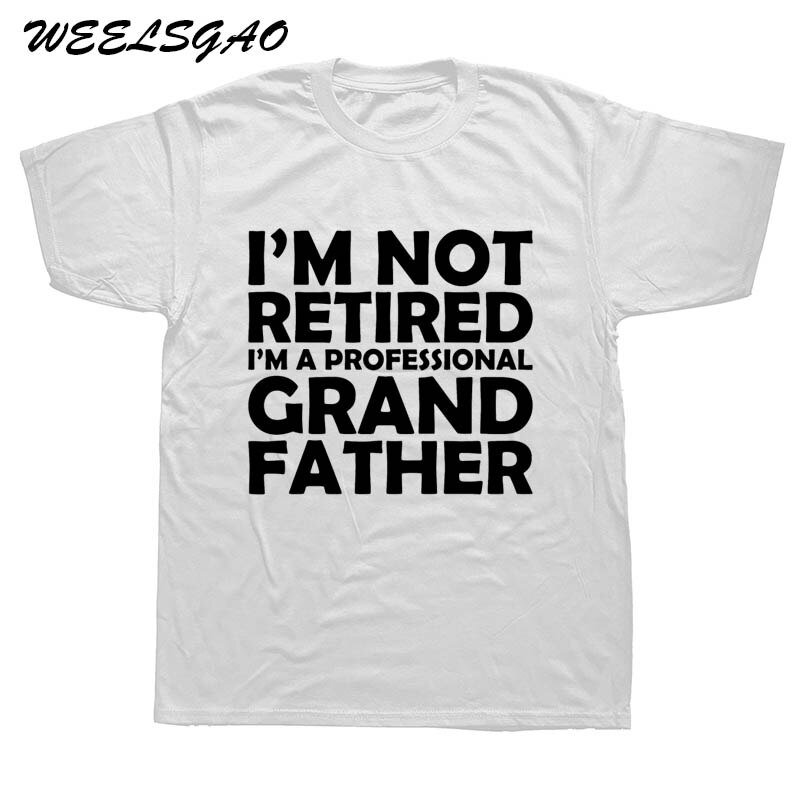 I'm Not Retired I'm A Professional Grandpa Idea Grandfather Gift New Design T-Shirt T Shirt Tees