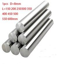 1pcs 8mm linear shaft 100 150 200 250 300 350 400 500 600 mm Chromed Hardened Rod Linear Motion Shaft cnc parts 3d printer parts