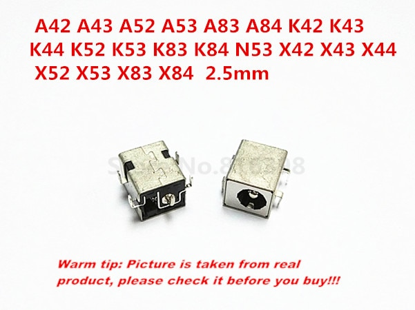 Nuevo DC hembra uso para ASUS A42 A43 A52 A53 A83 A84 K42 K43 K44 K52 K53 K83 K84 N53 x42 X43 X44 X52 X53 X83 X84 DC-jack de 2,5mm