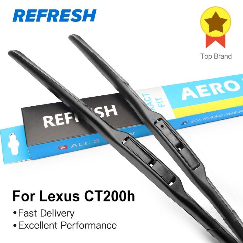 REFRESH escobillas del limpiaparabrisas para Lexus CT200h Fit Hook Arms 2011 2012 2013 2014 2015 2016 2017