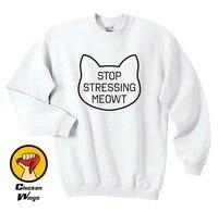 stop stressing meowt neko kawaii cute kitty white clothing tumblr crewneck sweatshirt unisex more colors xs 2xl