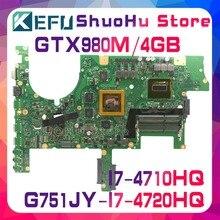 KEFU G751JY Für ASUS G751JT G751J G751JL I7-4710HQ/I7-4720HQ GTX980M laptop motherboard getestet 100% arbeit original mainboard
