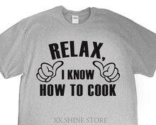 Nuevo Relax I saber cómo cocinar camiseta para hombre para cocinero Chef reciente Universidad graduación fiesta novio novia amigo