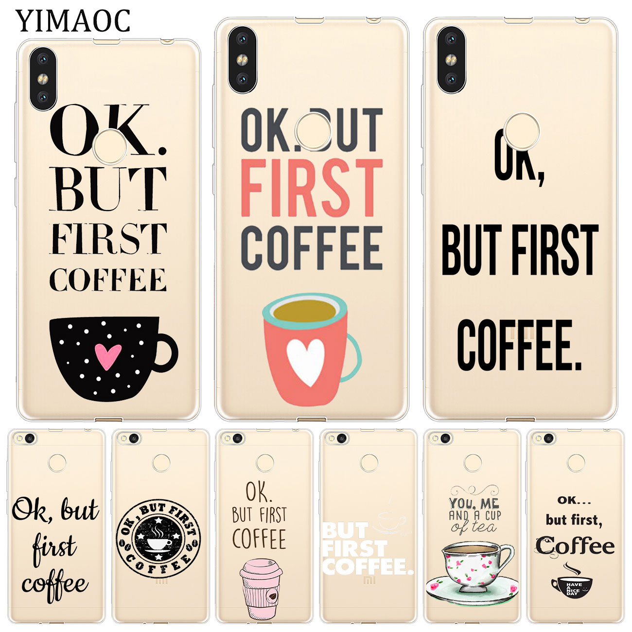 YIMAOC Ok But First Coffee Soft Phone Case for Xiaomi Mi 9 9T CC9 CC9E A3 Pro 8 SE A2 Lite A1 MiX 2S