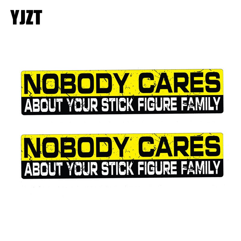 YJZT 2X 15CM*3CM Warning NOBODY CARES ABOUT YOUR STICK FIGURE FAMILY  Car Sticker Decal PVC 12-1236