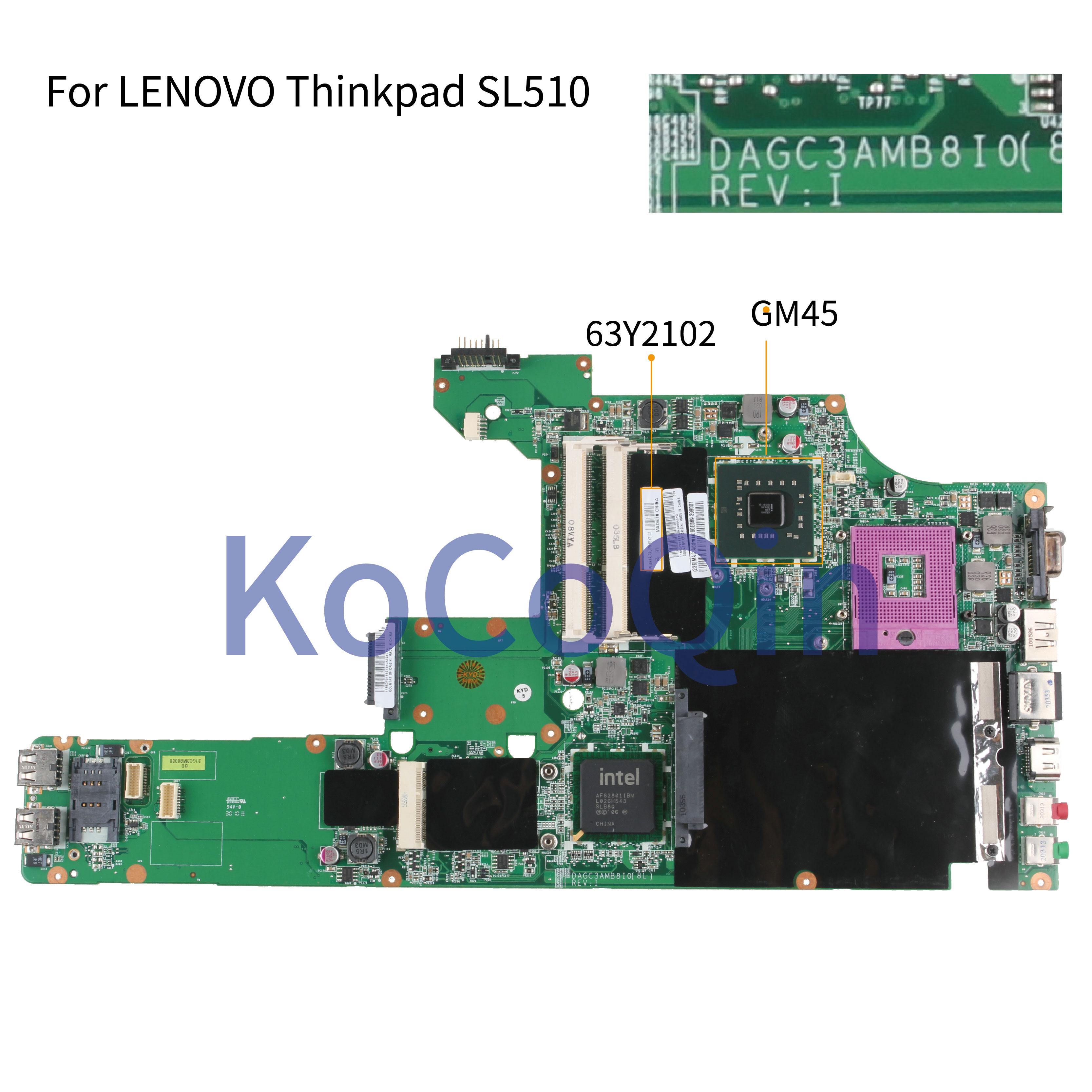 اللوحة الأم للكمبيوتر المحمول KoCoQin لأجهزة LENOVO Thinkpad SL510 GM45, اللوحة الرئيسية 63Y2102 DAGC3AMB8H0 DDR3