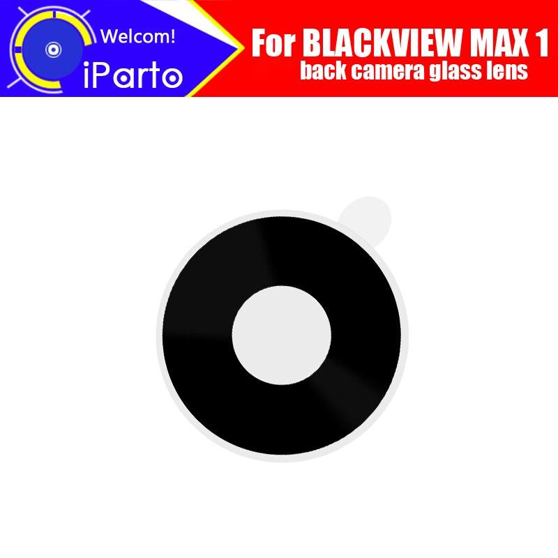 BLACKVIEW MAX 1 lente de cámara trasera 100% Original cristal de la Lente de la cámara trasera accesorios de repuesto para teléfono BLACKVIEW MAX 1