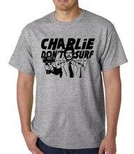 Charlie Niet Surfs T-Shirt Charles Bronson Deathwish Manson Grappige Geek Quote 2019 Mannen Katoen Zomer Stijl Mannen T-shirt Kleding