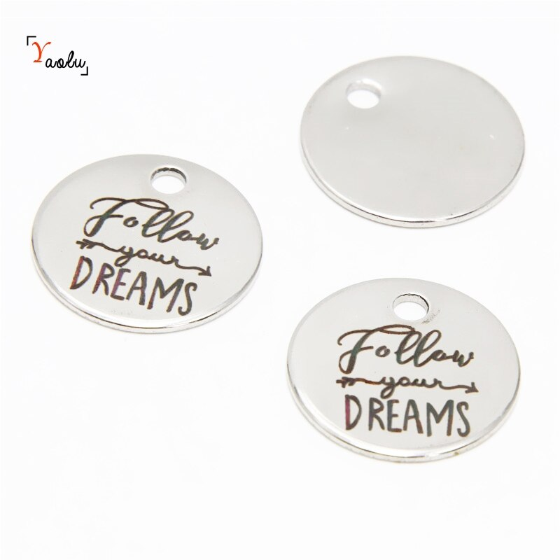 10 unids/lote Dream charm sigue tus sueños mensaje Acero inoxidable Charm pendant 20mm