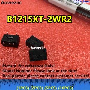 Aoweziic (1PCS) (2PCS) (5PCS) (10PCS) B1215XT-2WR2 New Original SMD Input: 12V  Output: 15V 0.13A DC-DC 1.5kV Voltage Isolate