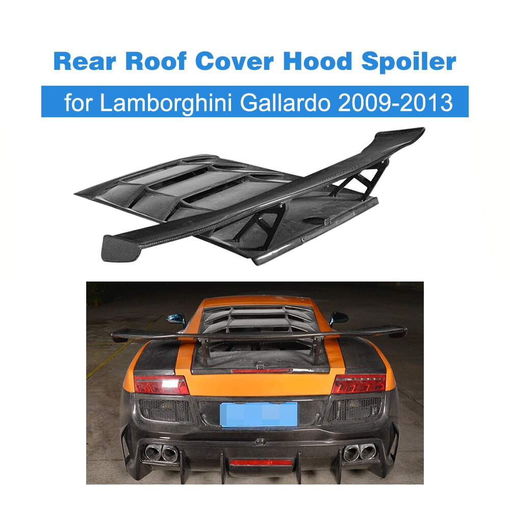Carbon Fiber Rear Roof Cover Hood Spoiler Lip Wing Case for Lamborghini Gallardo Coupe Convertible LP550 09-13 FRP Unpainted
